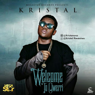Kristal - Welcome To Owerri [Hustlers Creed]