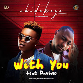 Chidokeyz - With You (feat. Davido)