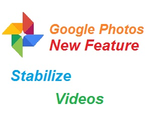 Stabilize All Your Shaky Videos With Google Photos App New Feature