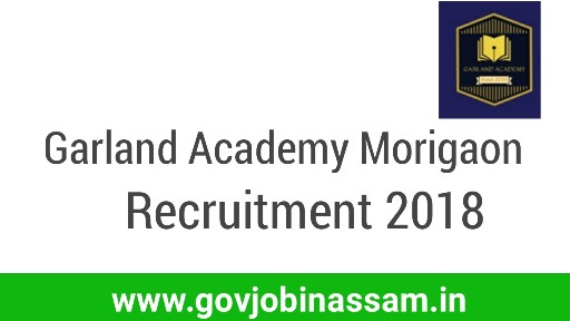 Garland Academy Morigaon Recruitment 2018