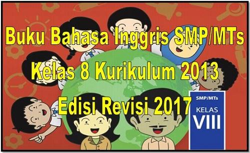 Buku Bahasa Inggris SMP\/MTs Kelas 8 Kurikulum 2013 Edisi Revisi 2017  Revisi Id