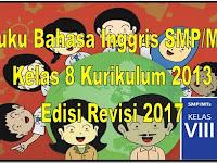 Buku Bahasa Inggris SMP/MTs Kelas 8 Kurikulum 2013 Edisi Revisi 2017