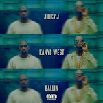 Juicy J - Ballin (feat. Kanye West) - Single Cover