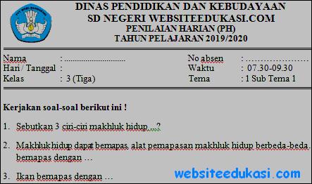 Soal PH/UH Kelas 3 Tema 1 Kurikulum 2013 Revisi 2019