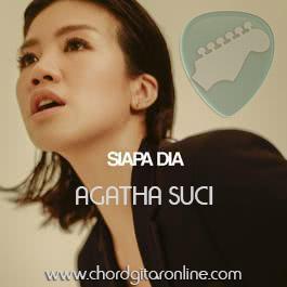 Kunci Gitar AGATHA SUCI SIAPA DIA Chord Lirik Lagu