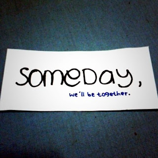 Someday we'll be together