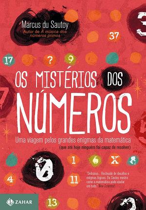 Os mistérios dos números: Uma viagem pelos grandes enigmas da Matemática