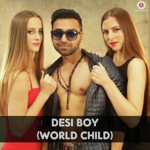 Desi Boy – World Child