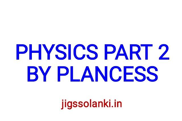 PHYSICS PART 2 BY PLANCESS