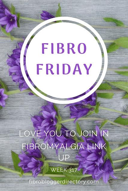 Fibro Friday  week 317