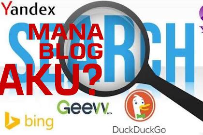 Test blog Anda di tiga search engine ini, apakah halaman Anda di kenal?