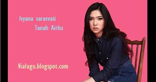 Download Lagu Isyana Sarasvati Terbaru Tanah Airku Ost My Trip My Adventure