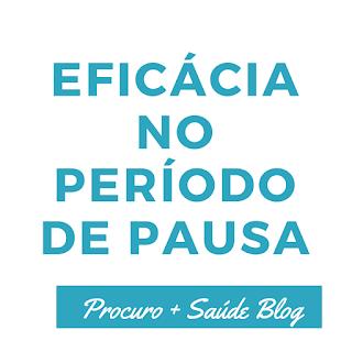 Eficácia no período de pausa