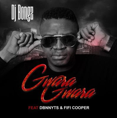 DJ Bongz – Gwara Gwara (feat. Dbn Nyts & Fifi Cooper) (2018) [Download]