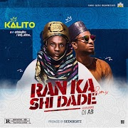 NEW MUSIC: RANKA SHI DADE REMIX - KALITO FEAT. DJ AB (Prod. SEEKBEATZ)