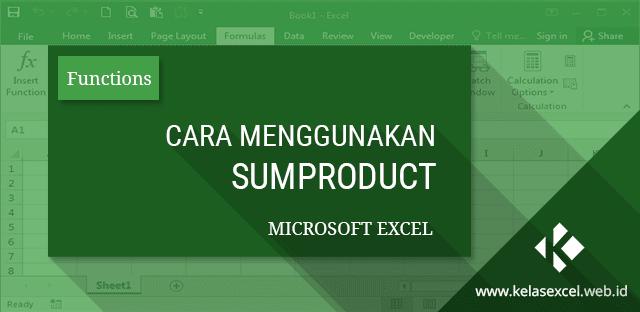 Cara Menggunakan SUMPRODUCT Pada Microsoft Excel