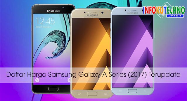 Daftar Harga Samsung Galaxy A Series (2017) Terupdate