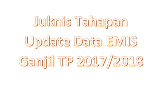 Juknis Tahapan Update Data EMIS Ganjil TP 2017/2018