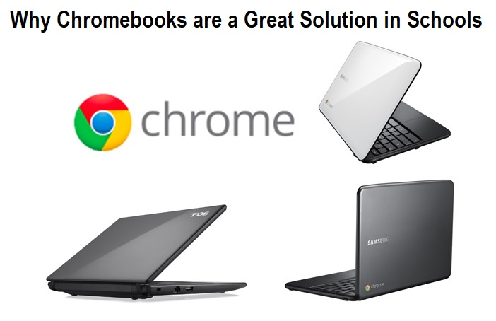 Why Chromebooks are a Great Solution in Schools