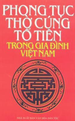Phong tục thờ cúng tổ tiên trong gia đình Việt Nam - Toan Ánh