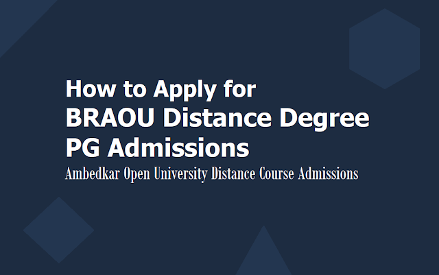 How to apply for BRAOU Degree, PG Admissions 2019 (Ambedkar Open University Distance PG, Degree Admissions)