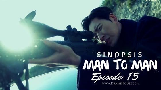 Sinopsis Man to Man Korean Drama Episode 15 - Pengkhianat