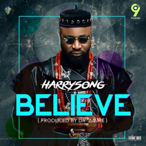 Download Audio | Harrysong - Believe