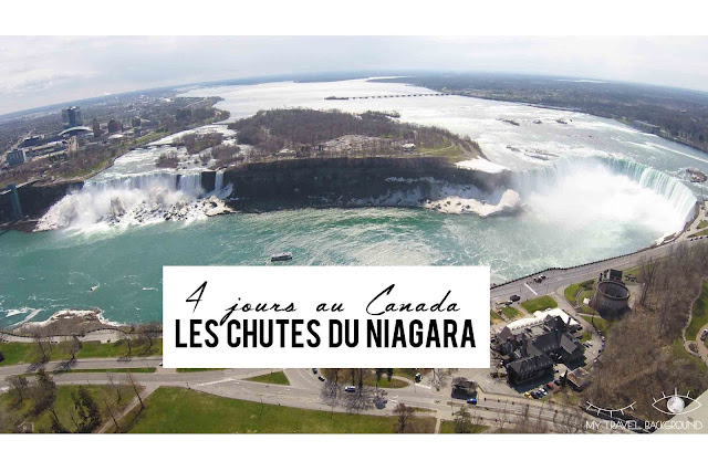 My Travel Background : 4 jours au Canada - Les chutes du Niagara