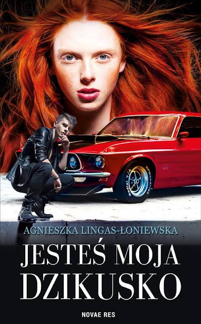 """""""Jesteś moja Dzikusko"""" Agnieszka Lingas Łoniewska"""