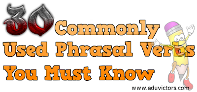 English Vocabulary: 30 Commonly Used Phrasal Verbs You Must Know (#cbseNotes) (#EnglishVocabulary)