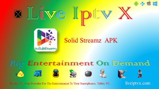 Solid StreamZ v1.7 For Watch 1000+ Live TV, Live Sports Streaming,Live TV Shows On Your Device | Live Iptv X