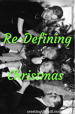 when your ideas about Christmas get turned on their head - it's time to re-define Christmas