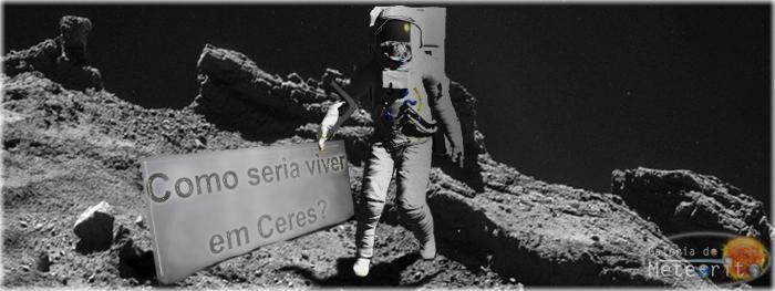 como seria viver em Ceres