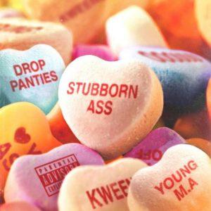 Music : Young M.A – Stubborn Ass