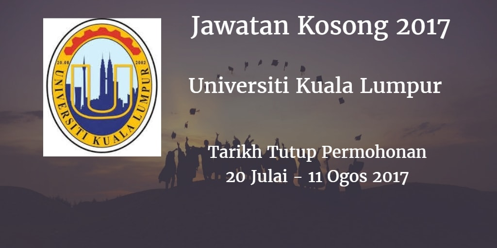 Jawatan Kosong UniKL 20 Julai - 11 Ogos 2017
