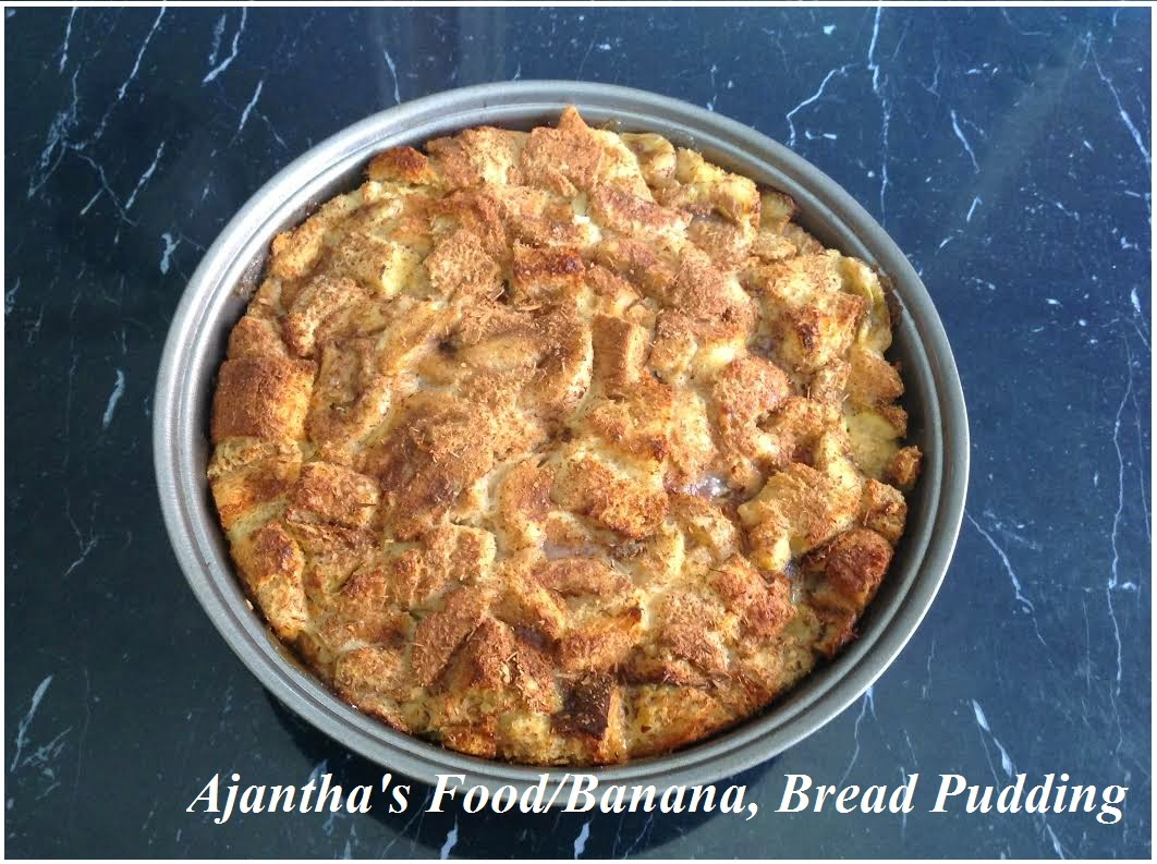 Ajantha's Food/Dessert/Banana Bread Pudding