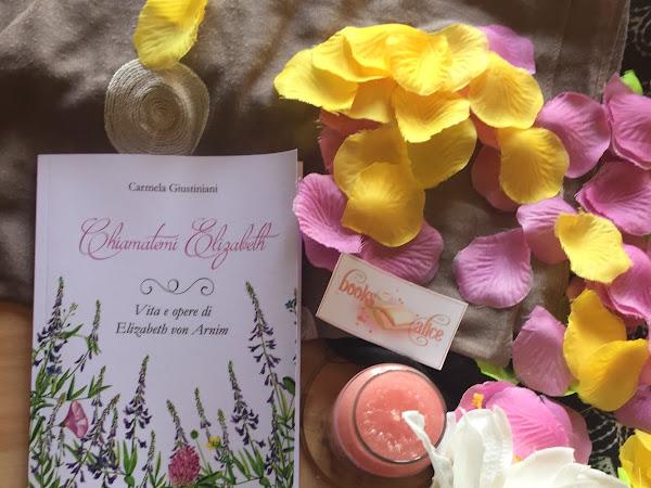 [INTERVISTA] Carmela Giustiniani e il suo libro Chiamatemi Elizabeth- Vita e opere di Elizabeth von Arnim