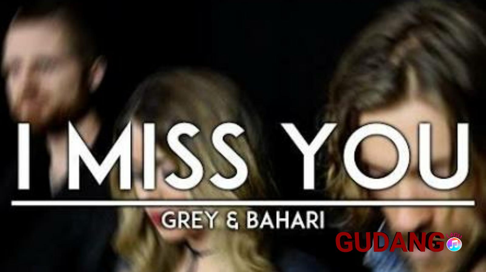 Grey - I Miss You ft Bahari