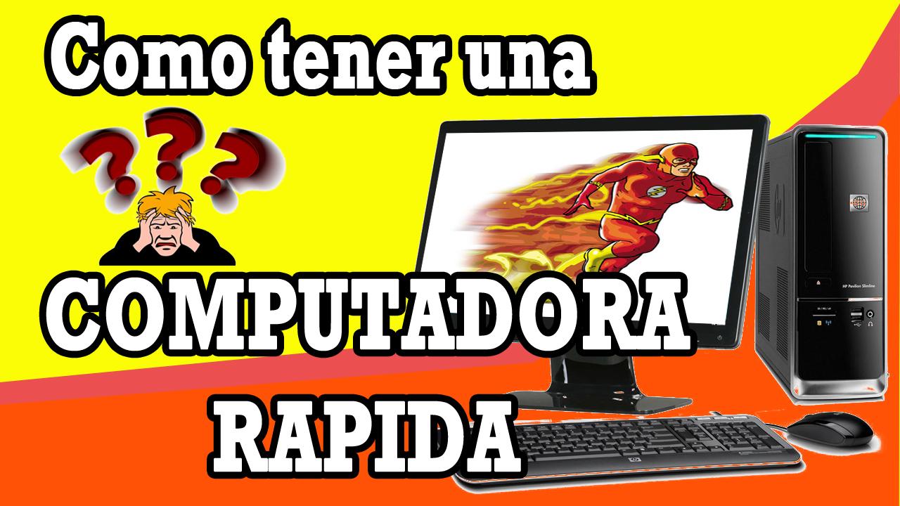 Consejos para tener una computadora rápida