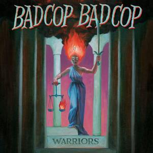 "BAD COP / BAD COP ""Warriors"""