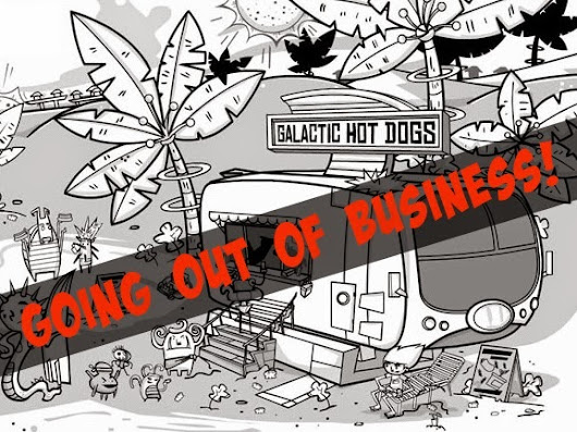 Galactic Hot Dogs is going out of business?!