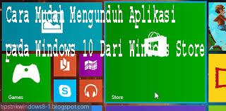 Cara Mudah Mengunduh Aplikasi pada Windows 10 Dari Windows Store 1