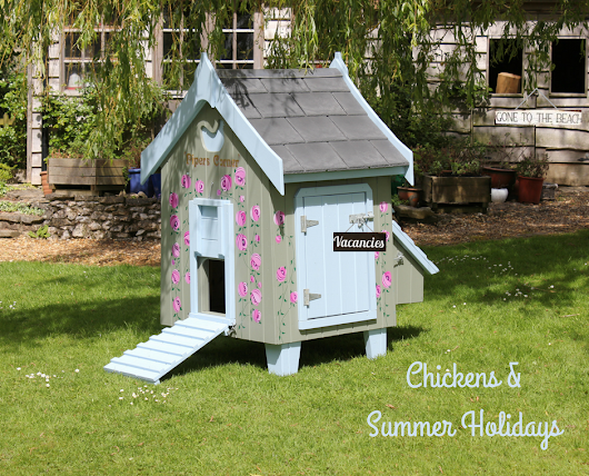 Chickens & Summer Holidays - 5 Things to Think About