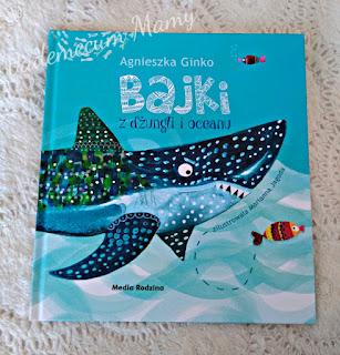Bajki z dżungli i oceanu - książka pełna emocji!