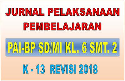 JURNAL PAI-BP SD/MI KELAS 6 SEMESTER 2 KURIKULUM 2013 REVISI 2018