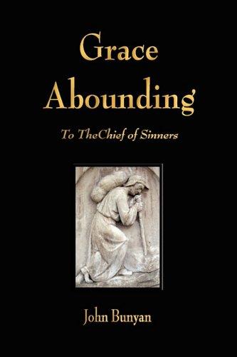 John Bunyan-Grace Abounding To The Chief Of Sinners-