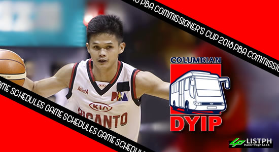 Columbian Dyip Game Schedules list 2018 PBA Commissioner's Cup