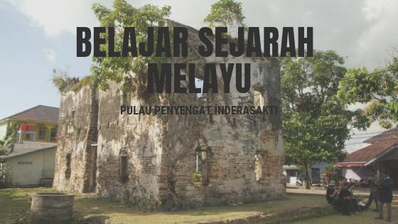Belajar Sejarah Melayu dari Pulau Penyengat Inderasakti