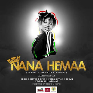 Female All stars – Nana Hemaa Lyrics (Tribute To Ebony Reigns)