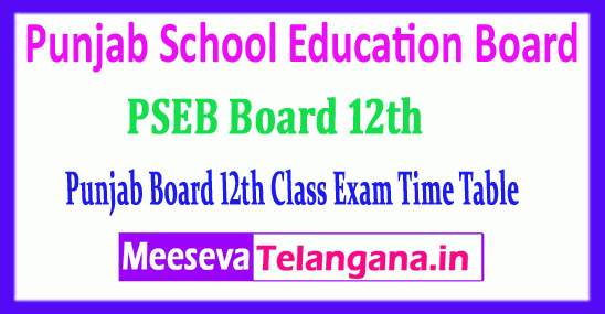 PSEB 12th Date Sheet Punjab School Education Board 2018 12th Time Table Download